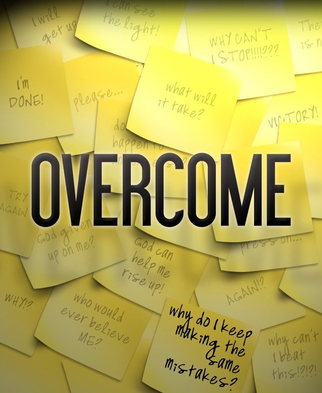 Overcome! Don't give the devil a foothold