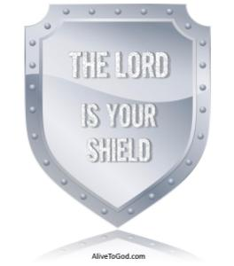 the Lord is your shield