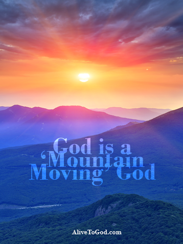 God is a mountain moving God